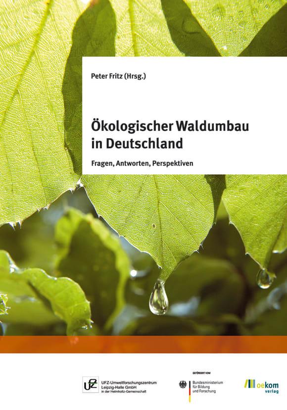 Cover: Ökologischer Waldumbau in Deutschland
