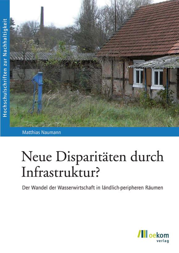 Cover: Neue Disparitäten durch Infrastruktur?