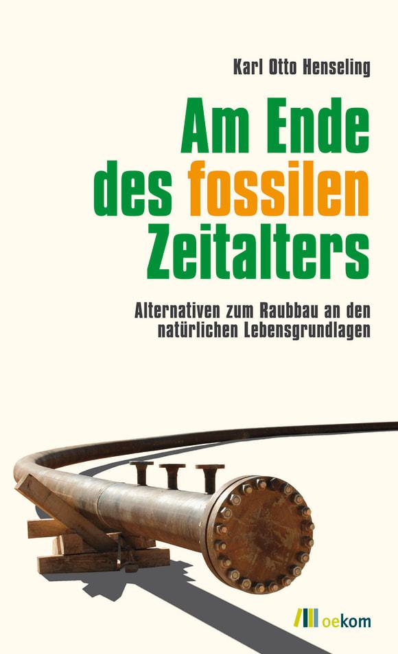 Cover: Am Ende des fossilen Zeitalters