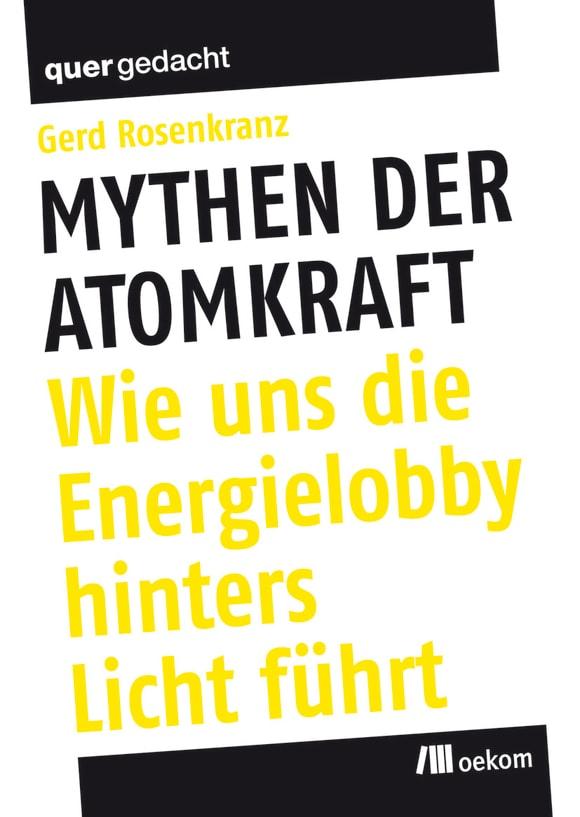 Cover: Mythen der Atomkraft