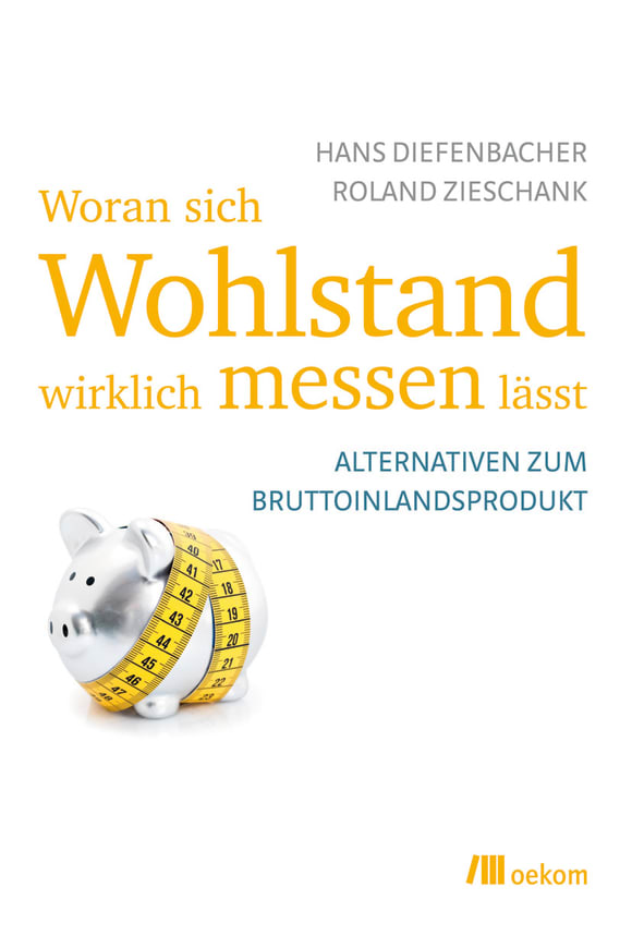 Cover: Woran sich Wohlstand wirklich messen lässt