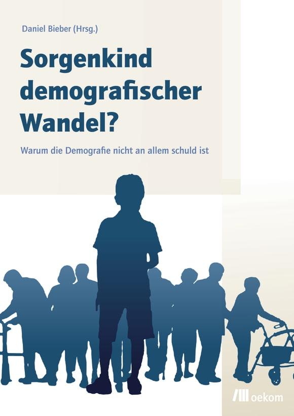 Cover: Sorgenkind demografischer Wandel?