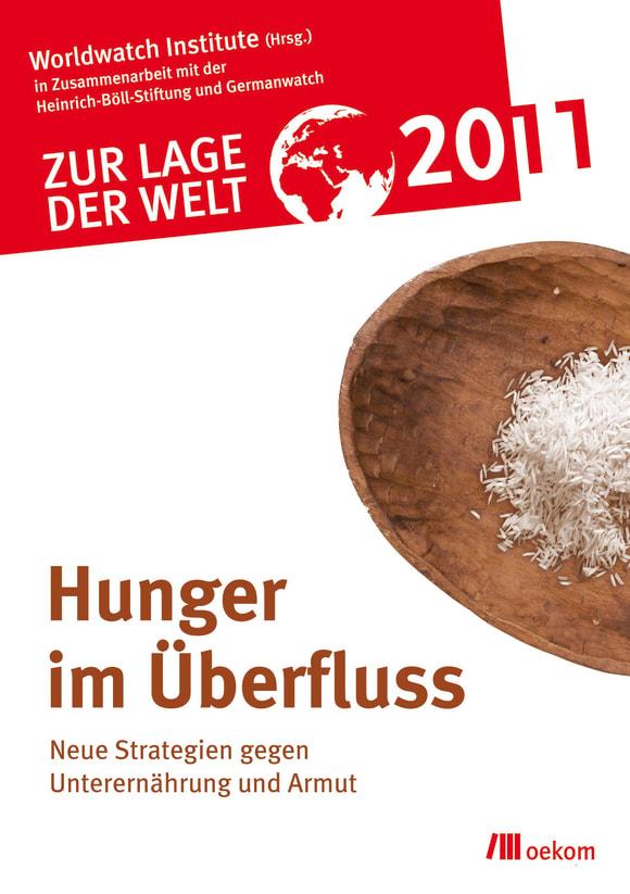 Cover: Zur Lage der Welt 2011: Hunger im Überfluss