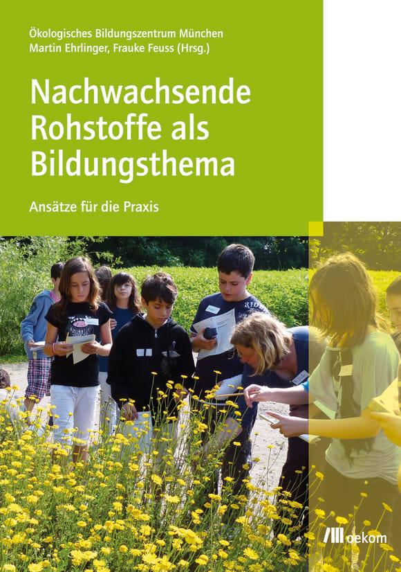 Cover: Nachwachsende Rohstoffe als Bildungsthema