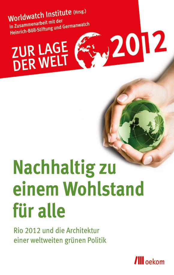 Cover: Zur Lage der Welt 2012: Nachhaltig zu einem Wohlstand für alle