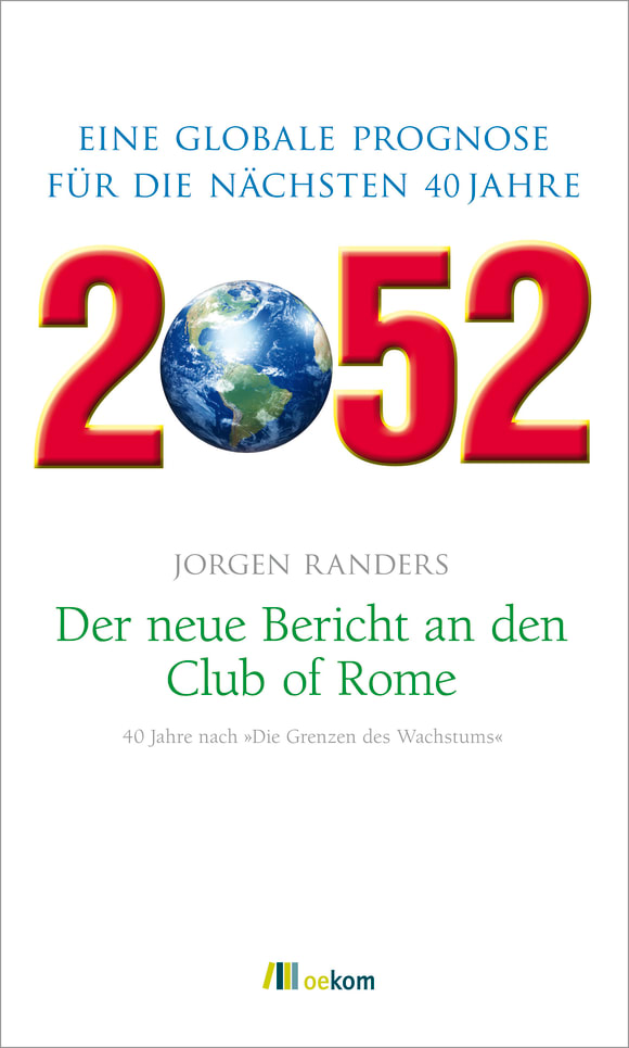 Cover: 2052. Der neue Bericht an den Club of Rome