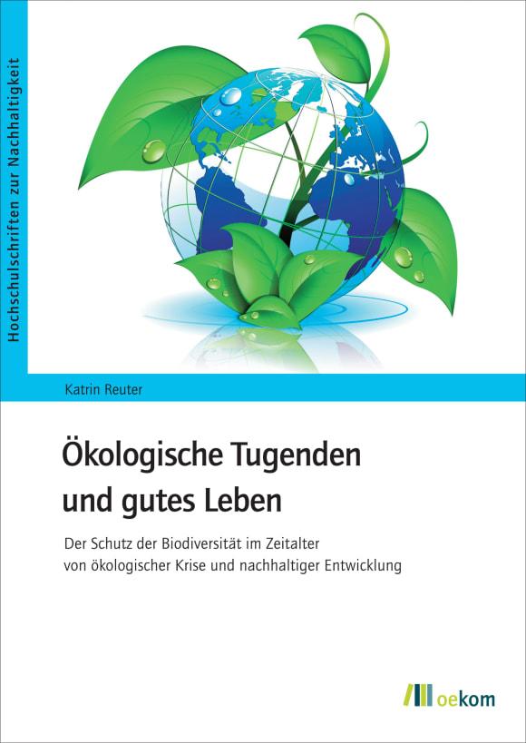 Cover: Ökologische Tugenden und gutes Leben