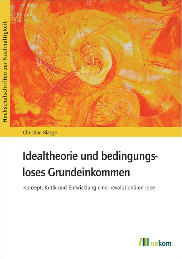 Cover: Idealtheorie und bedingungsloses Grundeinkommen