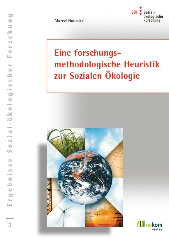 Cover: Eine forschungs-methodologische Heuristik zur Sozialen Ökologie