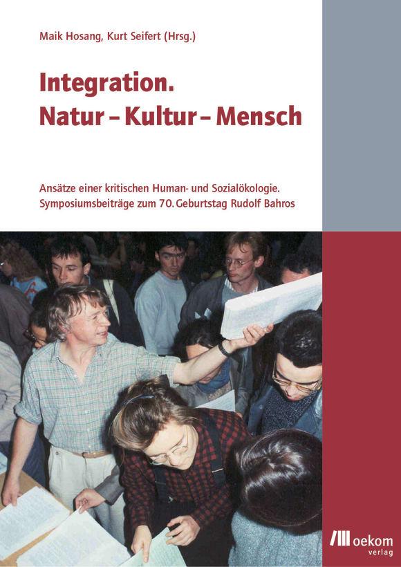 Cover: Integration. Natur - Kultur - Mensch