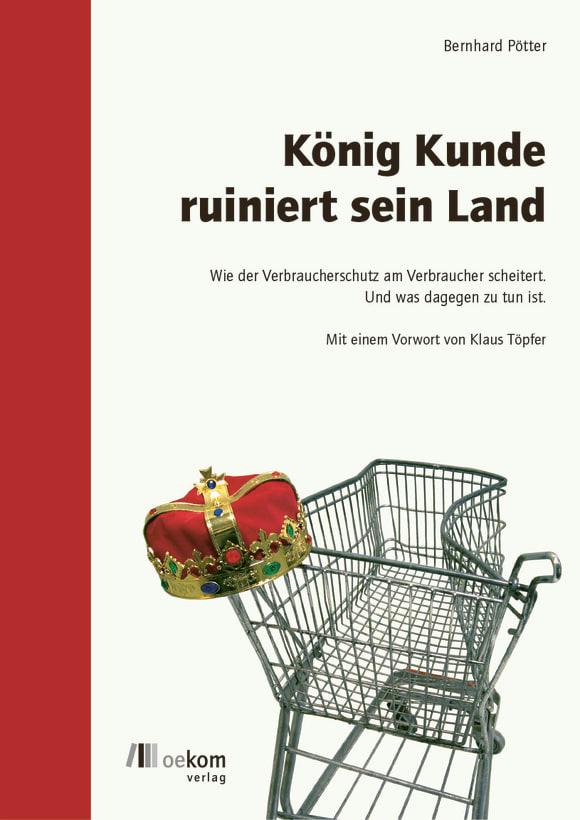 Cover: König Kunde ruiniert sein Land