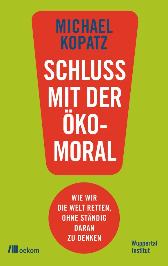 Cover: Schluss mit der Ökomoral!