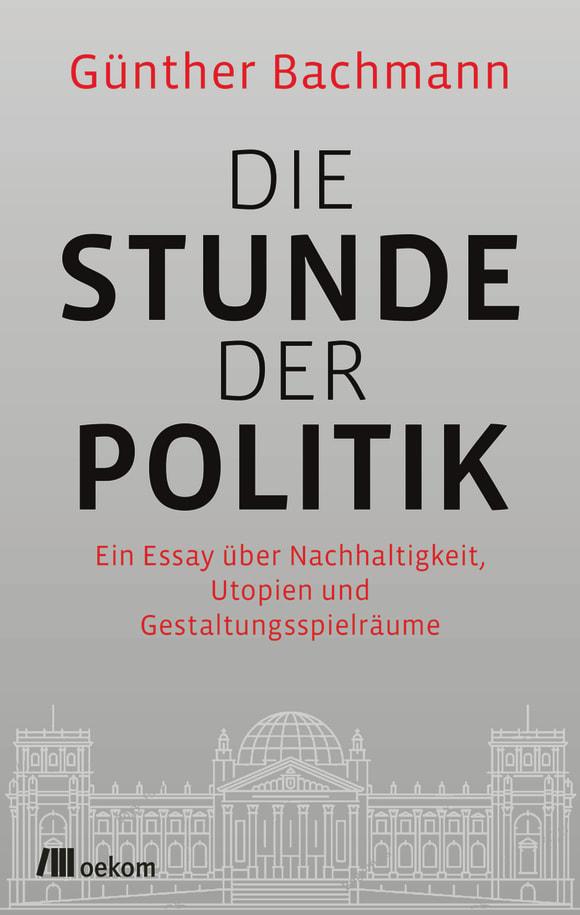 Cover: Die Stunde der Politik