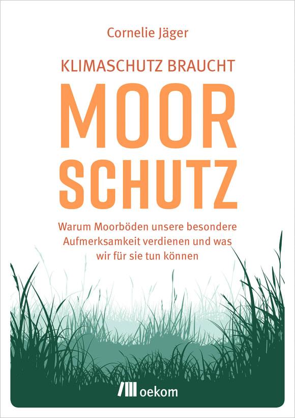 Cover: Klimaschutz braucht Moorschutz