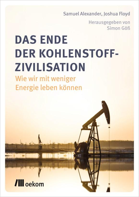 Cover: Das Ende der Kohlenstoff-Zivilisation