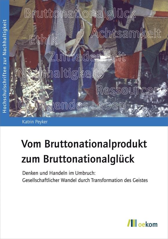 Cover: Vom Bruttonationalprodukt zum Bruttonationalglück