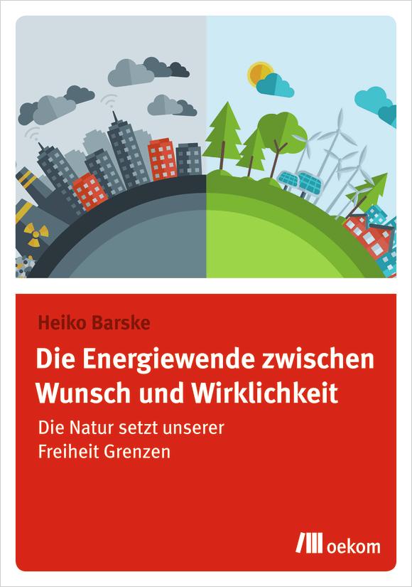 Cover: Die Energiewende zwischen Wunsch und Wirklichkeit