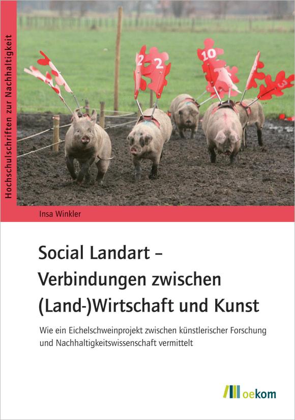 Cover: Social Landart – Verbindungen zwischen (Land-)Wirtschaft und Kunst