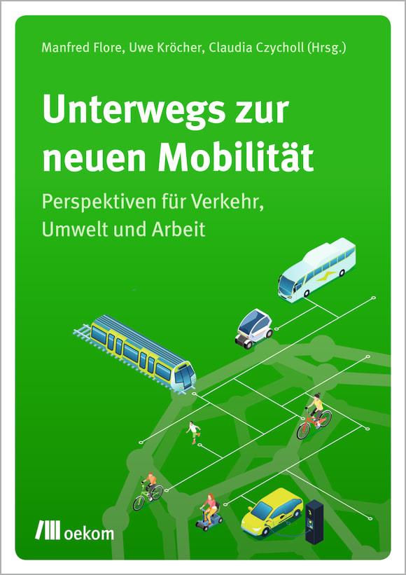 Cover: Unterwegs zur neuen Mobilität
