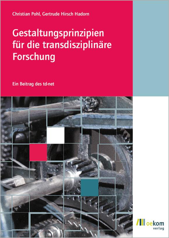 Cover: Gestaltungsprinzipien für die transdisziplinäre Forschung