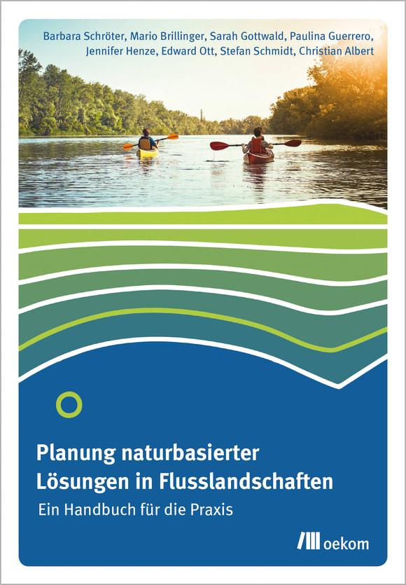 Cover: Planung naturbasierter Lösungen in Flusslandschaften