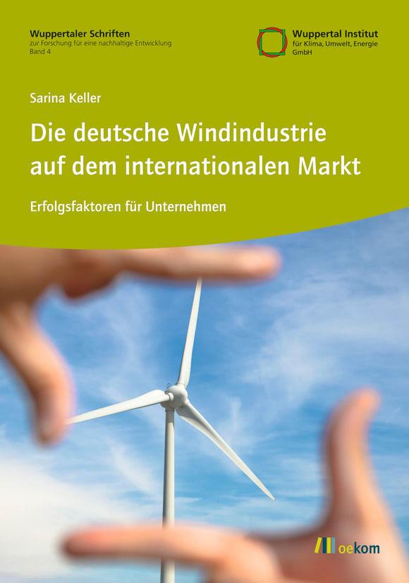 Cover: Die deutsche Windindustrie auf dem internationalen Markt