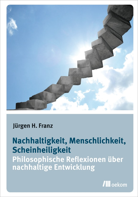 Cover: Nachhaltigkeit, Menschlichkeit, Scheinheiligkeit