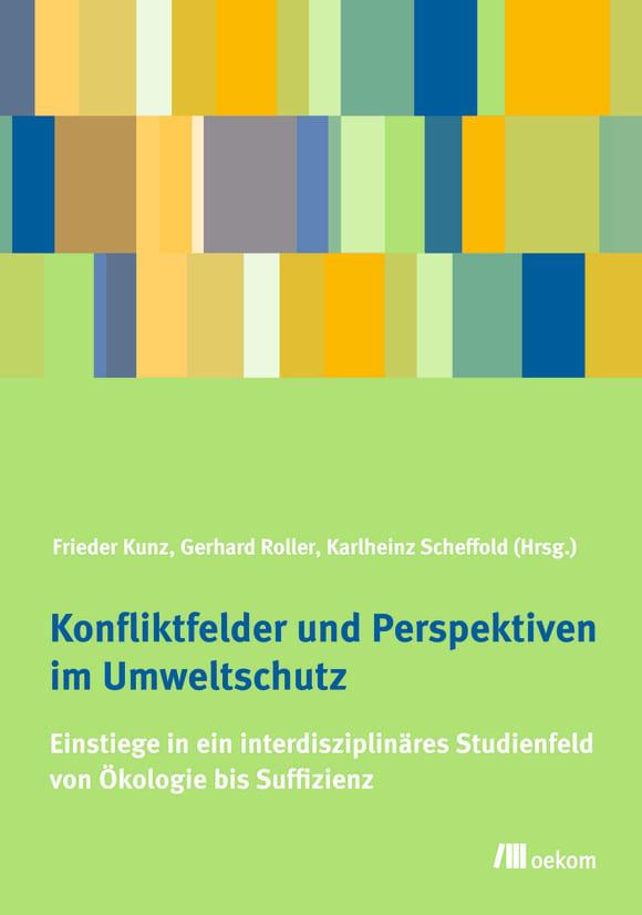 Cover: Konfliktfelder und Perspektiven im Umweltschutz