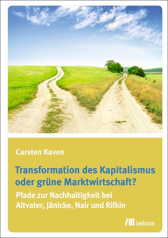Cover: Transformation des Kapitalismus oder grüne Marktwirtschaft?
