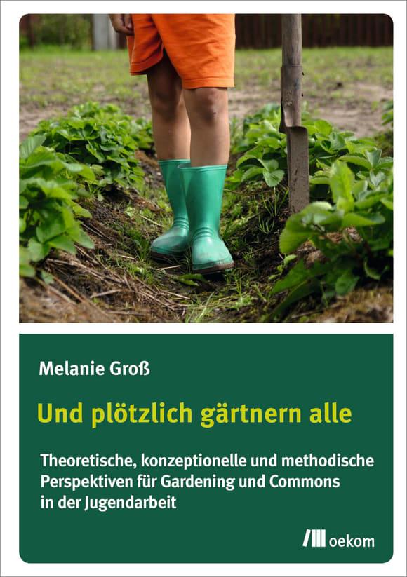Cover: Und plötzlich gärtnern alle