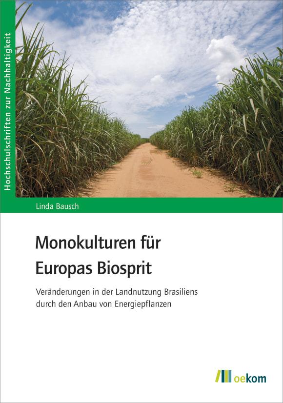 Cover: Monokulturen für Europas Biosprit