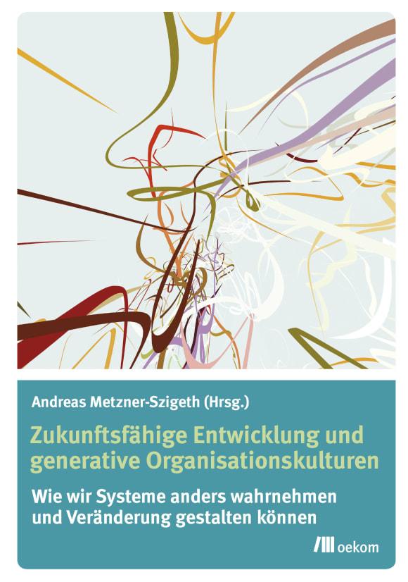 Cover: Zukunftsfähige Entwicklung und generative Organisationskulturen