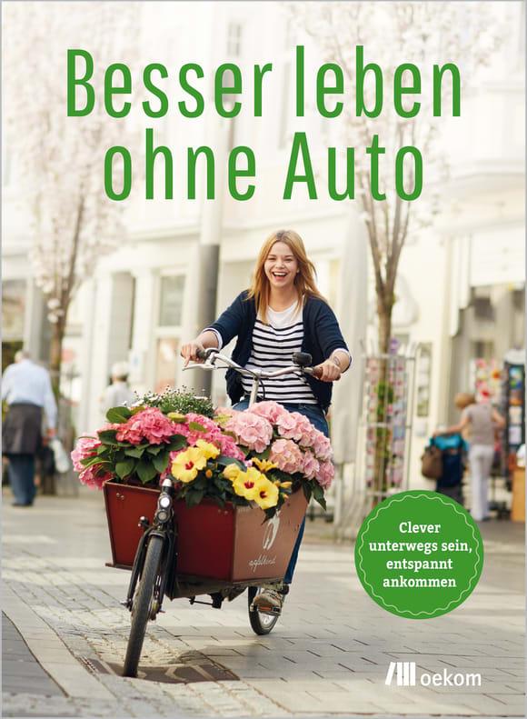 Cover: Besser leben ohne Auto