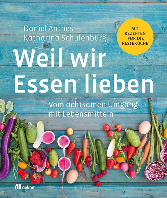 Cover: Weil wir Essen lieben