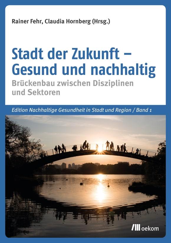 Cover: Stadt der Zukunft – Gesund und nachhaltig