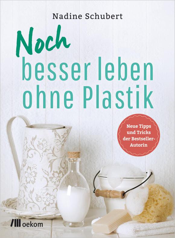 Cover: Noch besser leben ohne Plastik