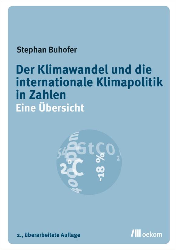Cover: Der Klimawandel und die internationale Klimapolitik in Zahlen