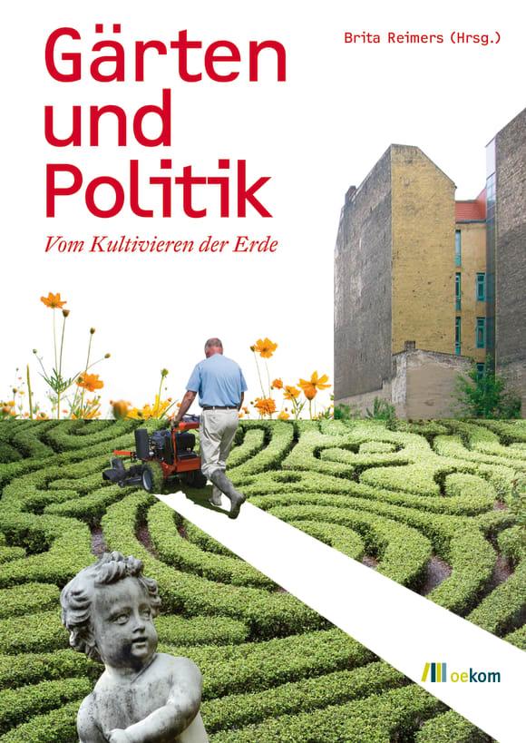 Cover: Gärten und Politik