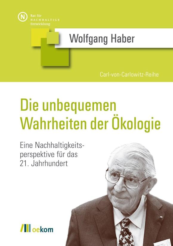 Cover: Die unbequemen Wahrheiten der Ökologie