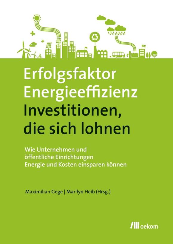 Cover: Erfolgsfaktor Energieeffizienz - Investitionen, die sich lohnen