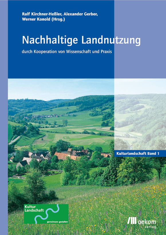 Cover: Nachhaltige Landnutzung durch Kooperation von Wissenschaft und Praxis