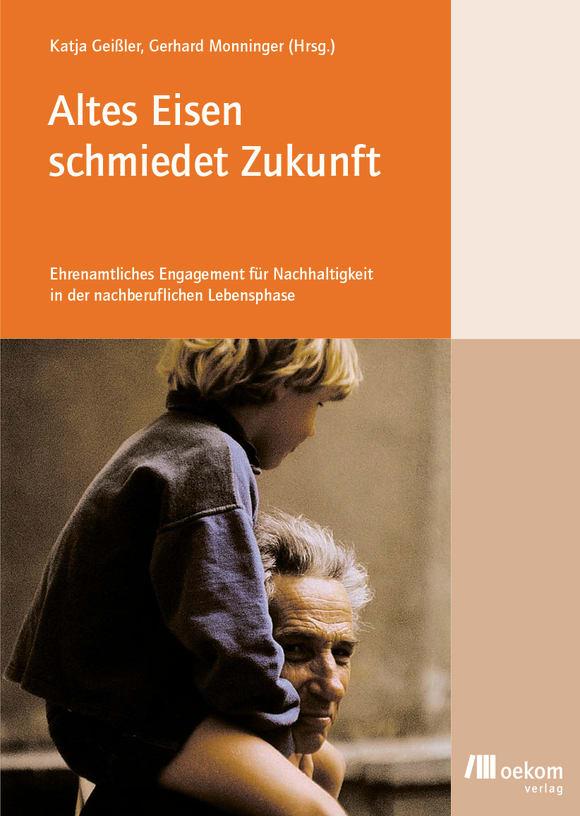 Cover: Altes Eisen schmiedet Zukunft