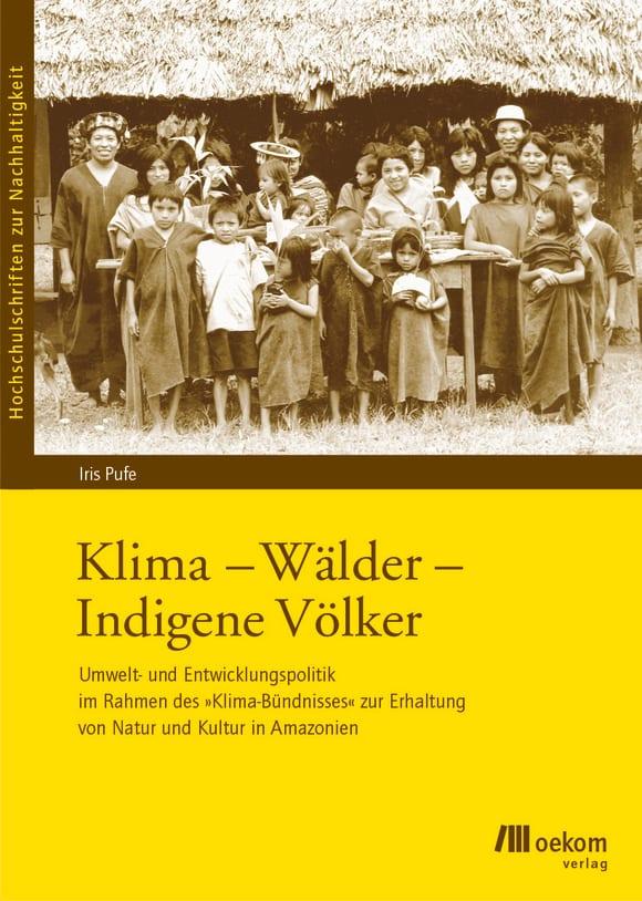 Cover: Klima - Wälder - Indigene Völker