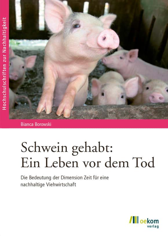Cover: Schwein gehabt: Ein Leben vor dem Tod