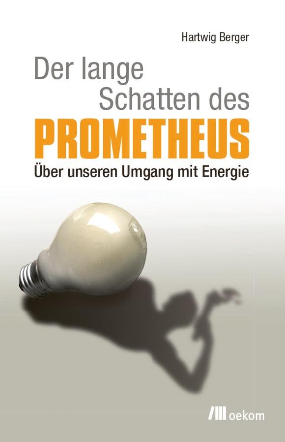Cover: Der lange Schatten des Prometheus