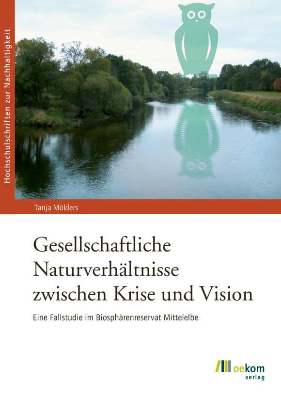 Cover: Gesellschaftliche Naturverhältnisse zwischen Krise und Vision