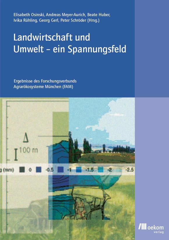 Cover: Landwirtschaft und Umwelt – ein Spannungsfeld