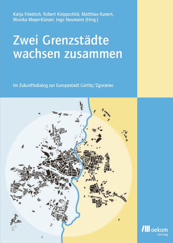 Cover: Zwei Grenzstädte wachsen zusammen