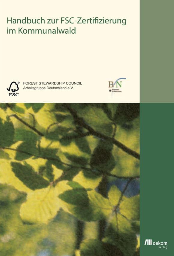 Cover: Handbuch zur FSC-Zertifizierung im Kommunalwald