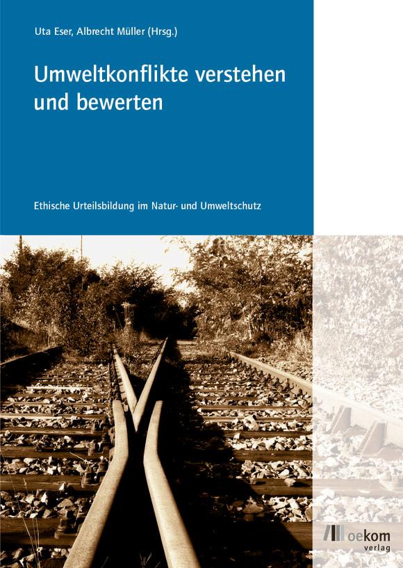 Cover: Umweltkonflikte verstehen und bewerten